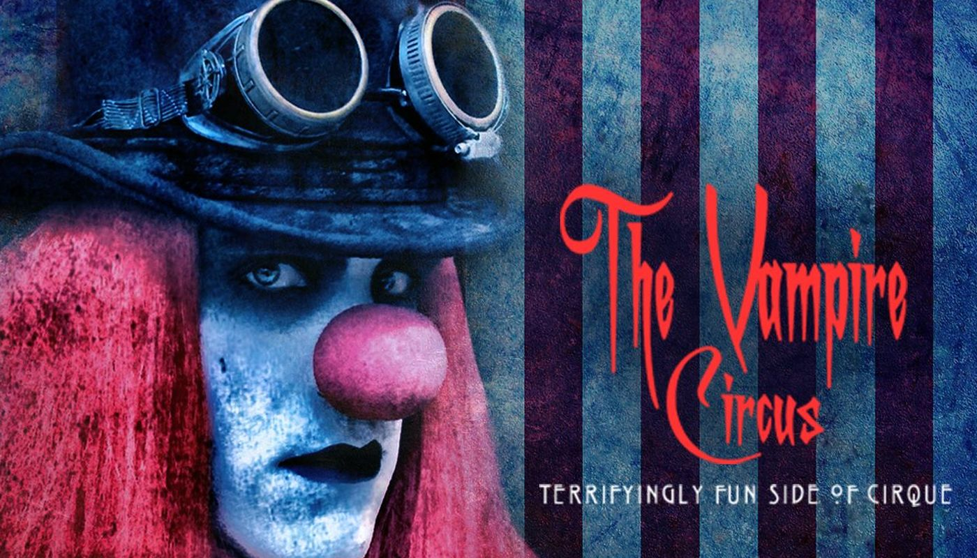 THE VAMPIRE CIRCUS  - Circus Events - CircusTalk