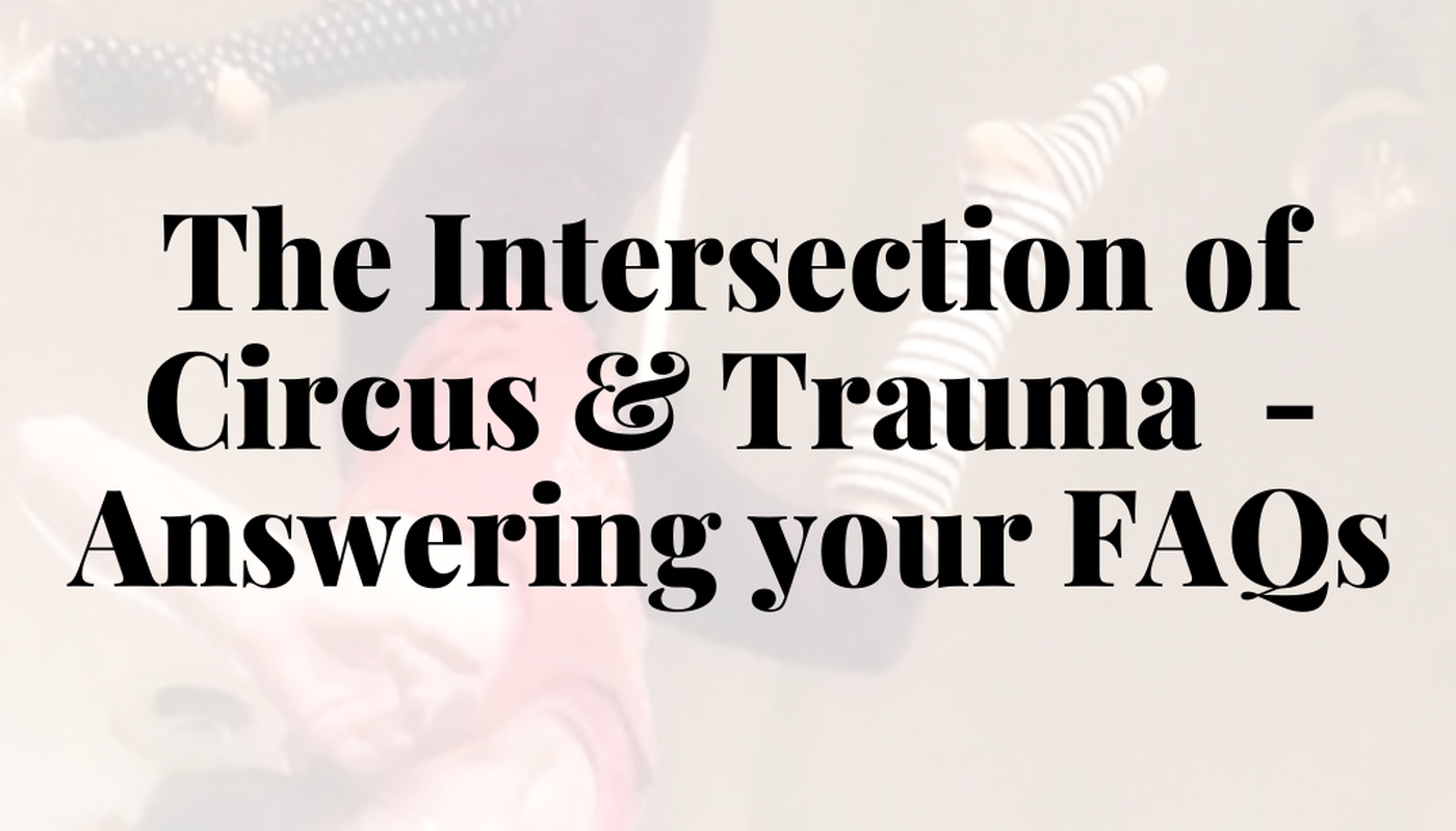 Webinar-The Intersection of Circus & Trauma-Answering your FAQs - Circus Events - CircusTalk