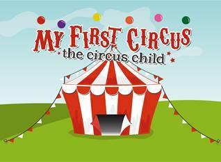 My First Circus: The Circus Child - Circus Events - CircusTalk