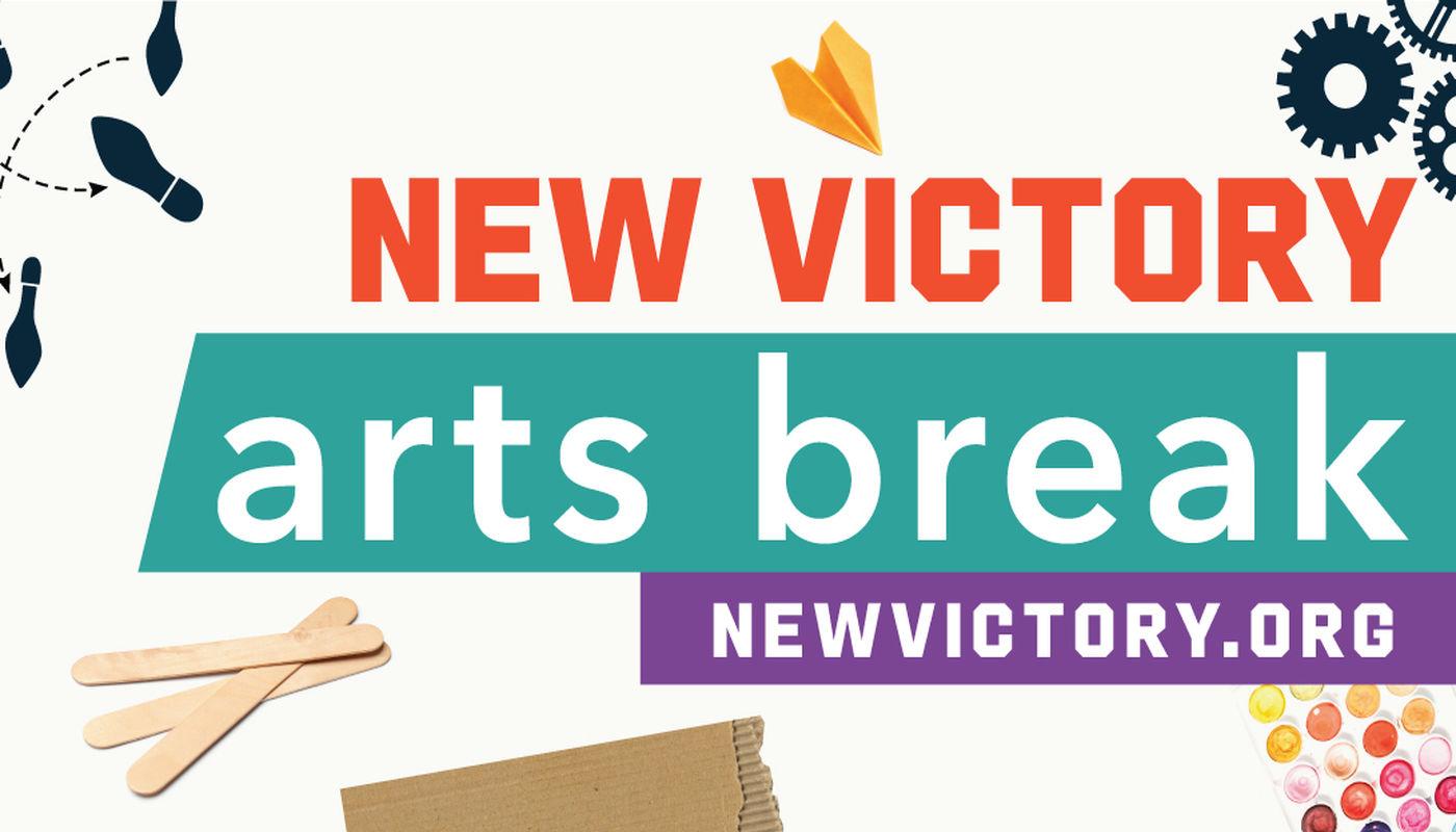 New Victory Arts Break