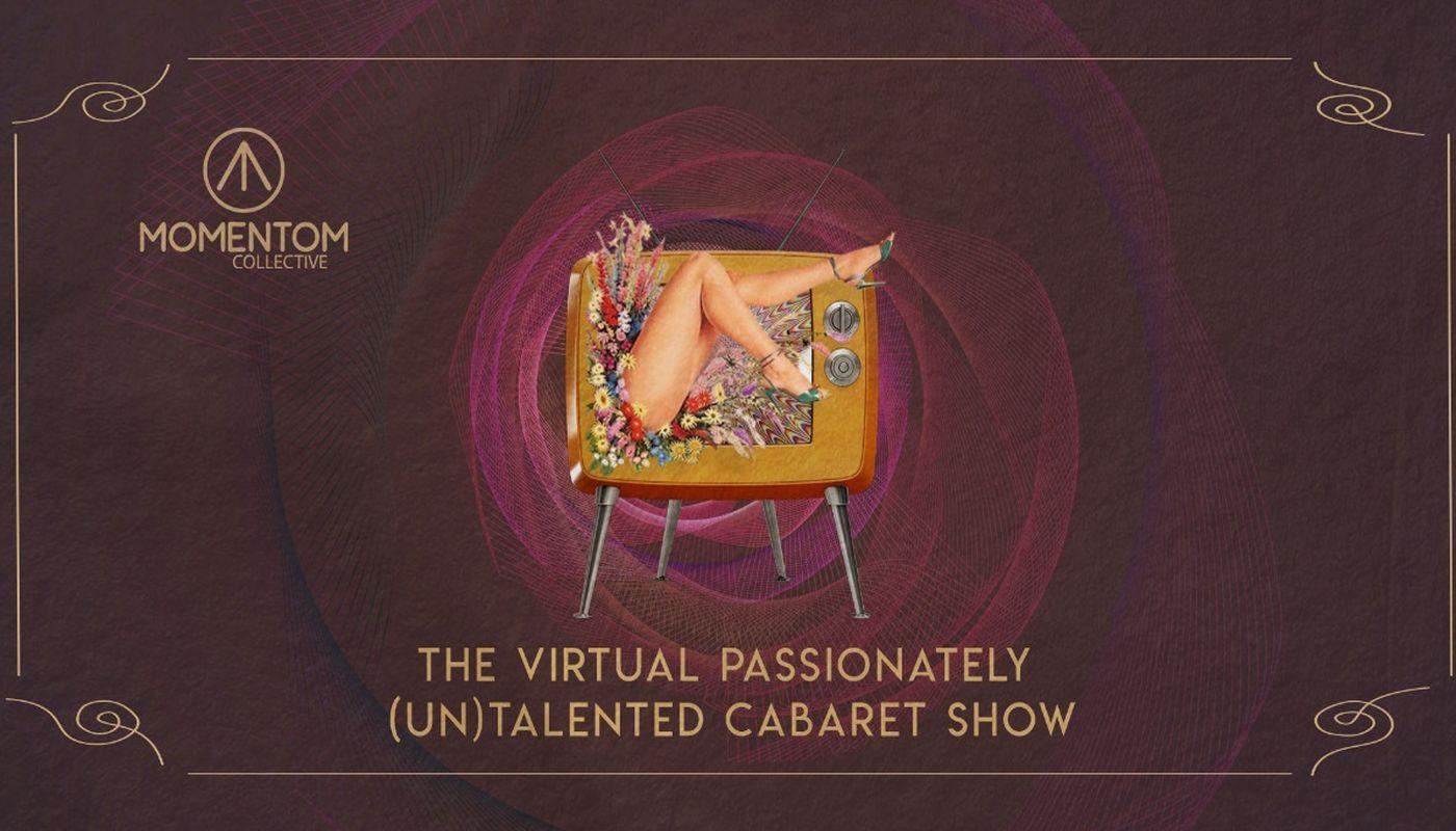 Passionately [UN]Talented Cabaret Show - Circus Events - CircusTalk