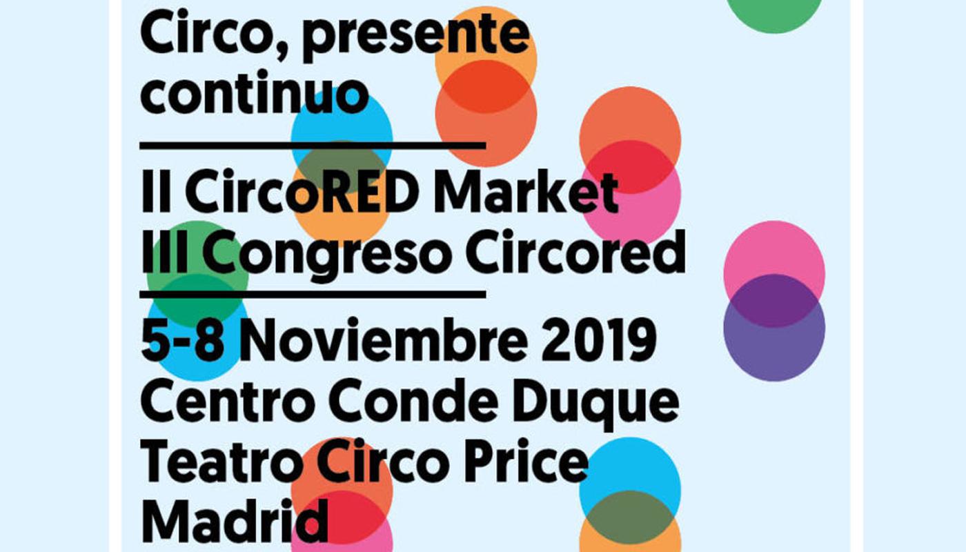 """CircoRED """"Circo, Presente Continuo"""" 2019 - Circus Events - CircusTalk"""