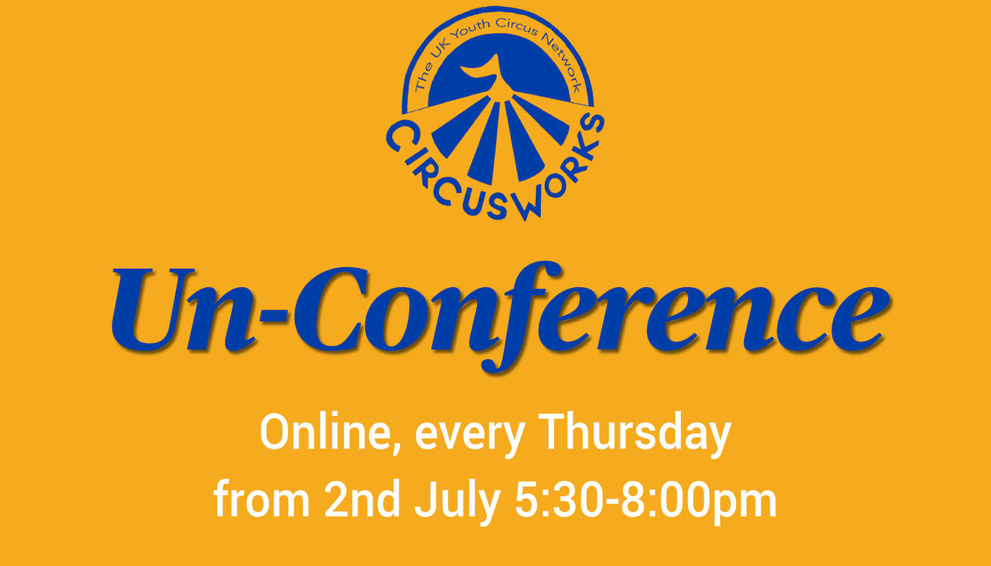 The CircusWorks Un-Conference 2020 - Circus Events - CircusTalk