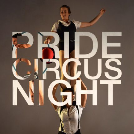 Pride Circus Night - Circus Events - CircusTalk