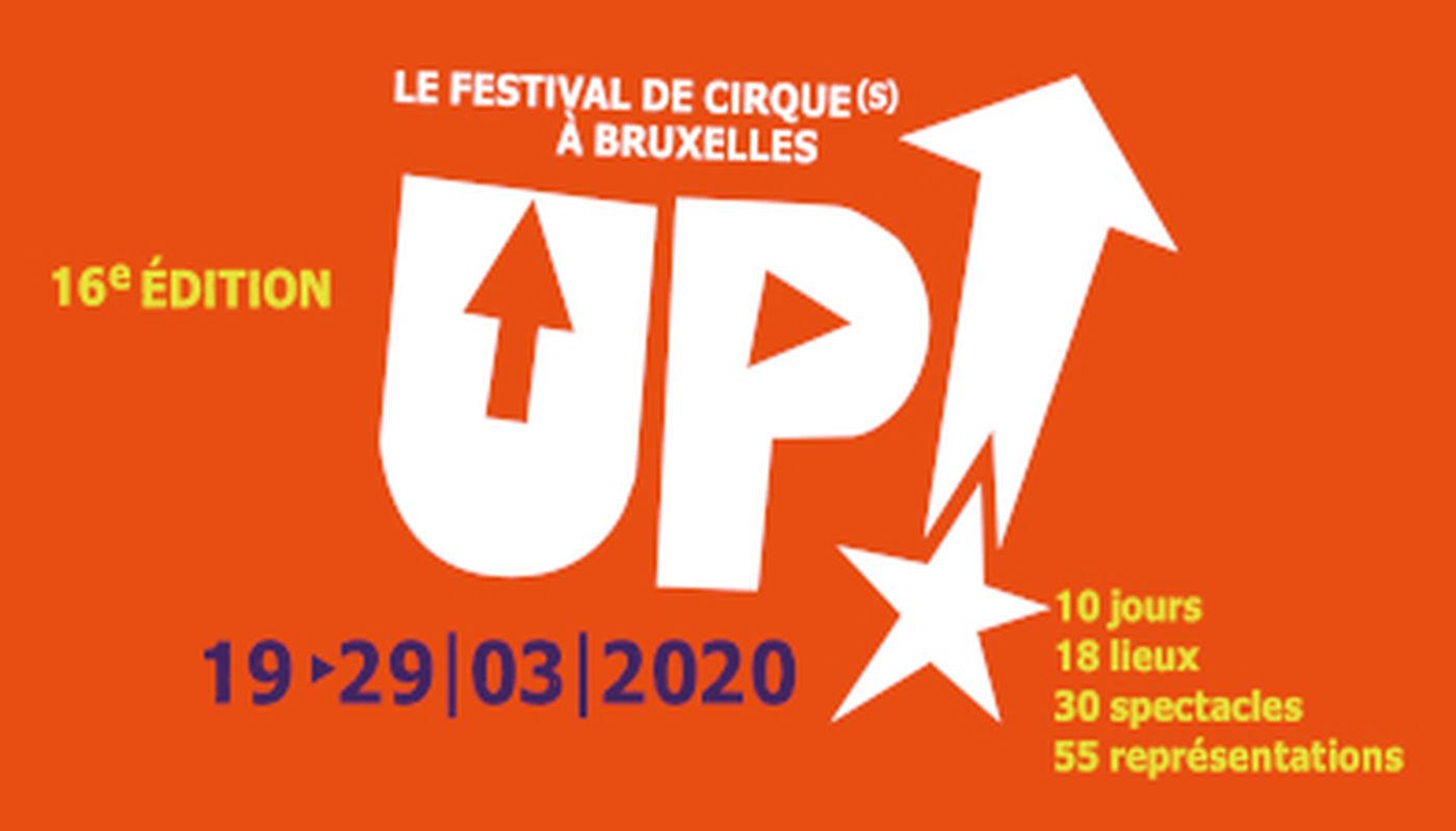FESTIVAL UP! 2020 - Le FESTIVAL DE CIRQUE(s) À BRUXELLES - Circus Events - CircusTalk