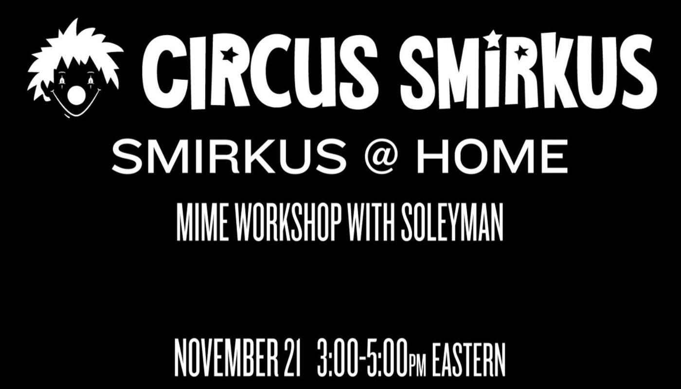 Circus Smirkus Miming Workshop with Soleyman Pierini - Circus Events - CircusTalk