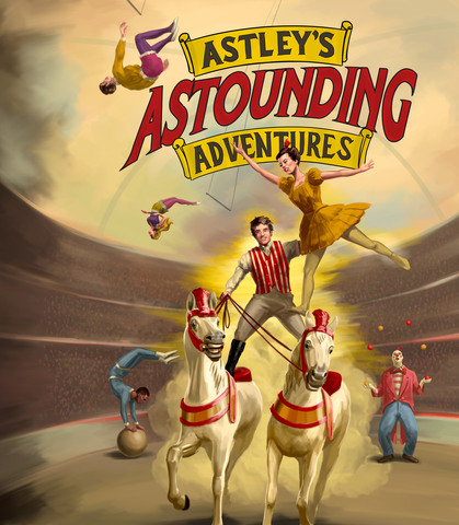 Astley's Astounding Adventures - Circus Events - CircusTalk