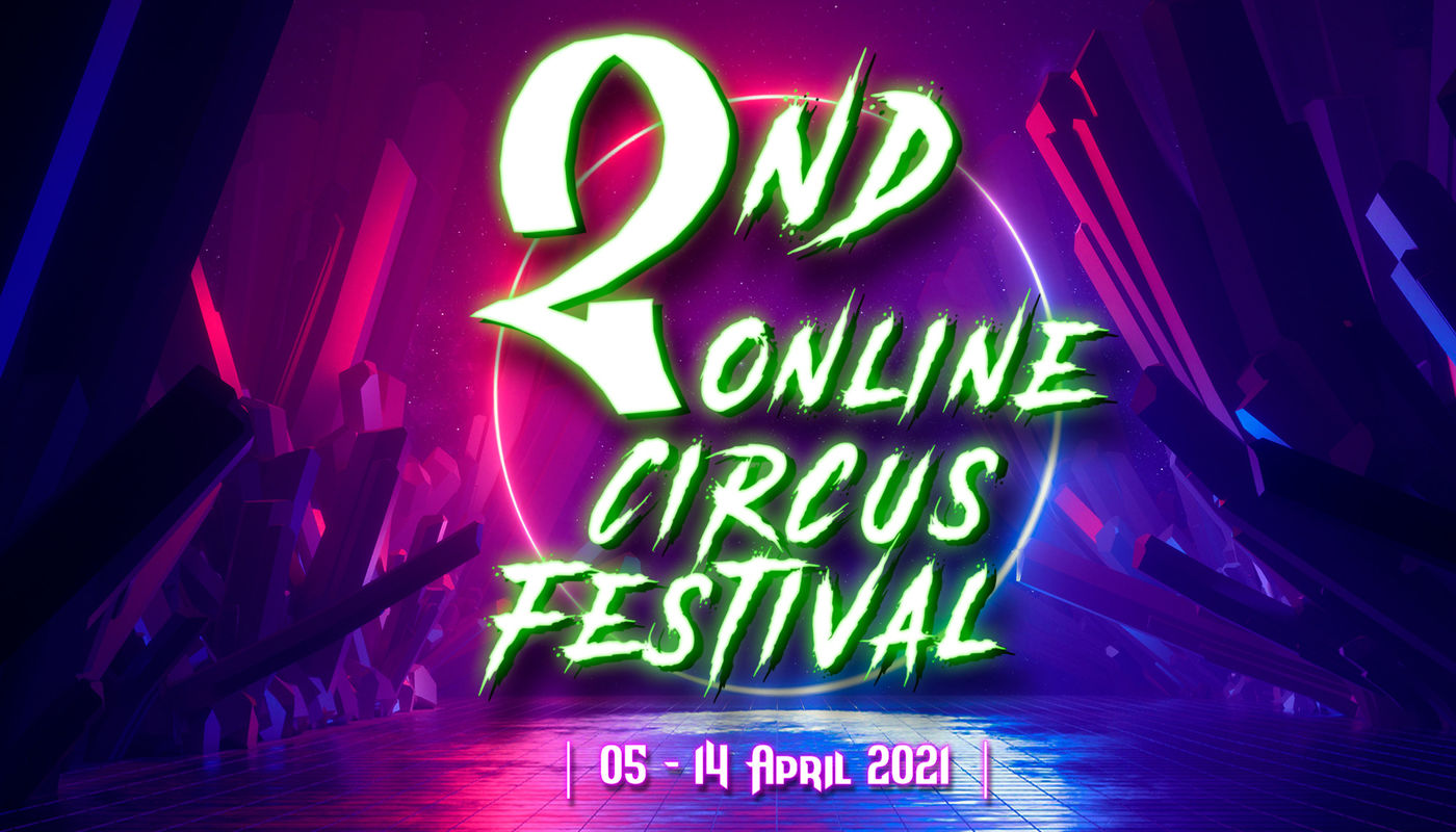 2nd ONLINE CIRCUS FESTIVAL - Circus Events - CircusTalk