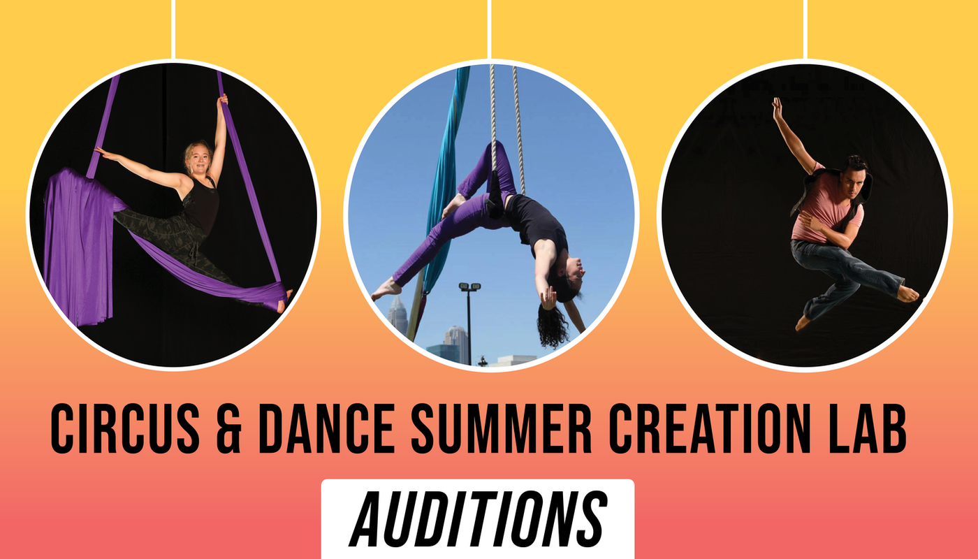 Circus & Dance Summer Creation Lab Auditions - Circus Events - CircusTalk