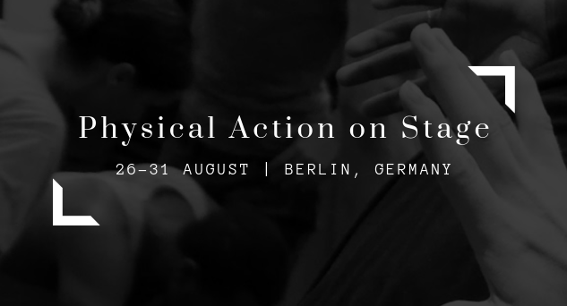"International Workshop ""PHYSICAL ACTION ON STAGE"" in Berlin - Circus Events - CircusTalk"