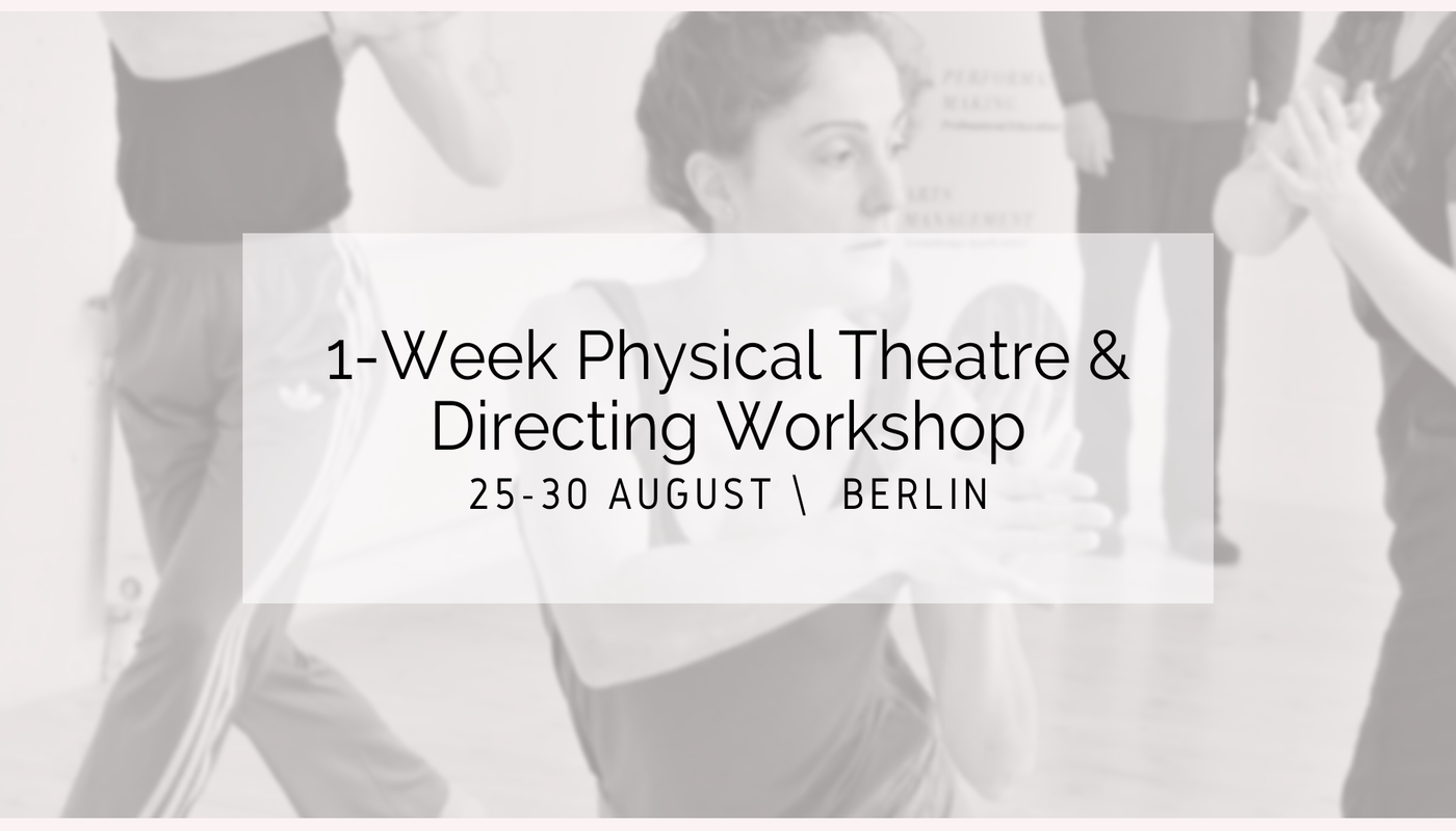 Dramaturgy of Physical Action Workshop in Berlin, Germany