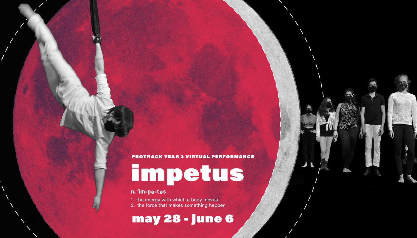 IMPETUS: Virtual ProTrack Graduation Show - Circus Events - CircusTalk