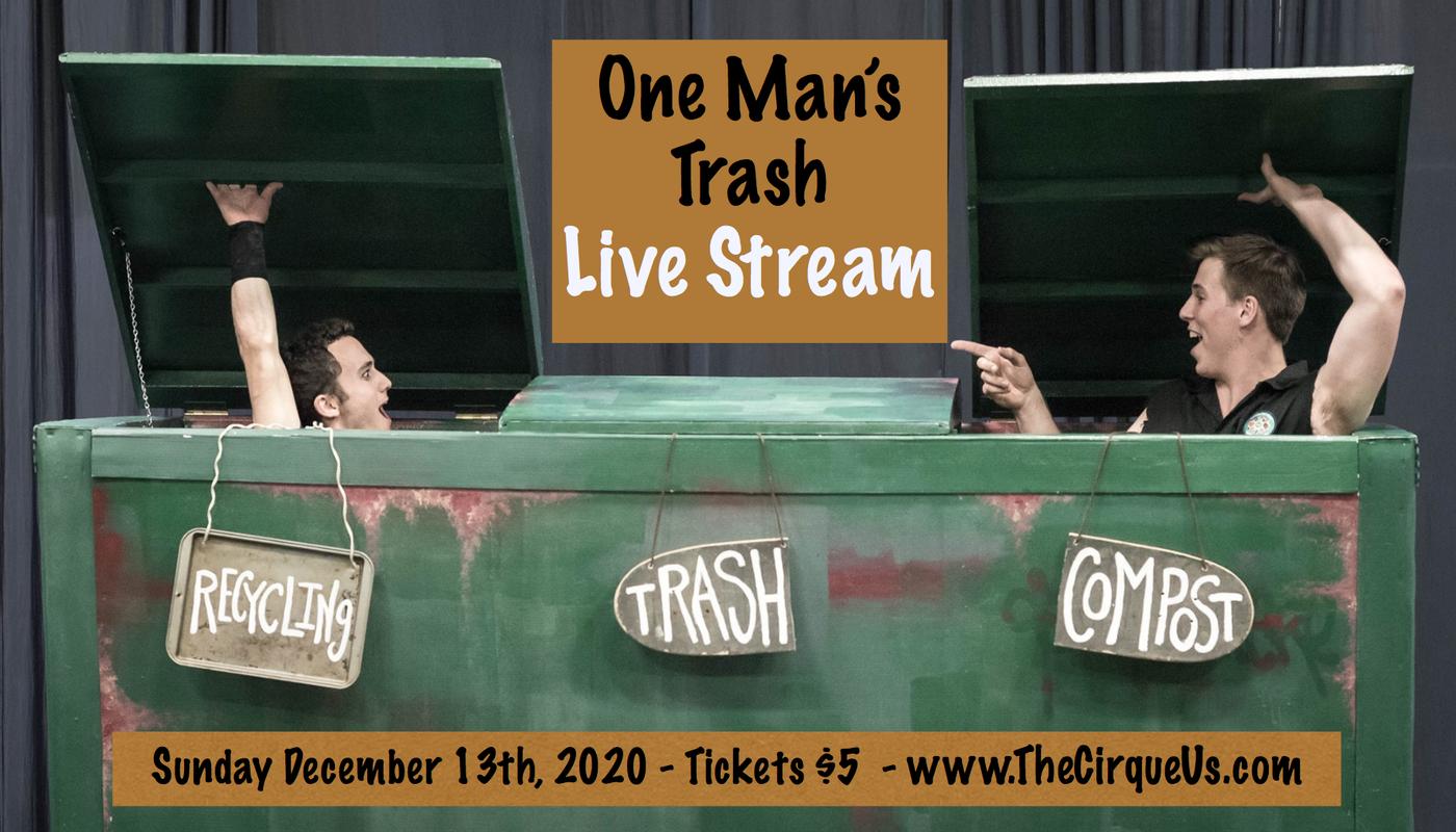 One Man's Trash: A Repurposed Circus - Live Stream - Circus Events - CircusTalk