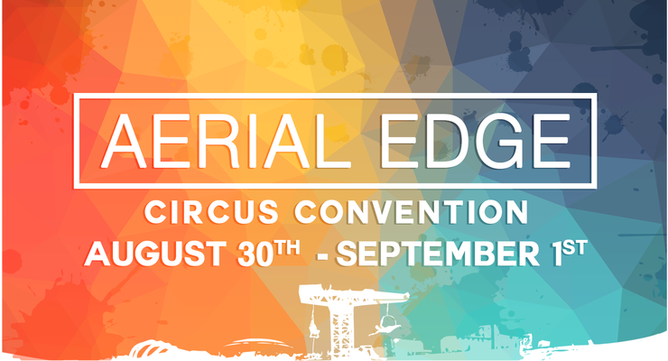Aerial Edge Circus Convention - Circus Events - CircusTalk