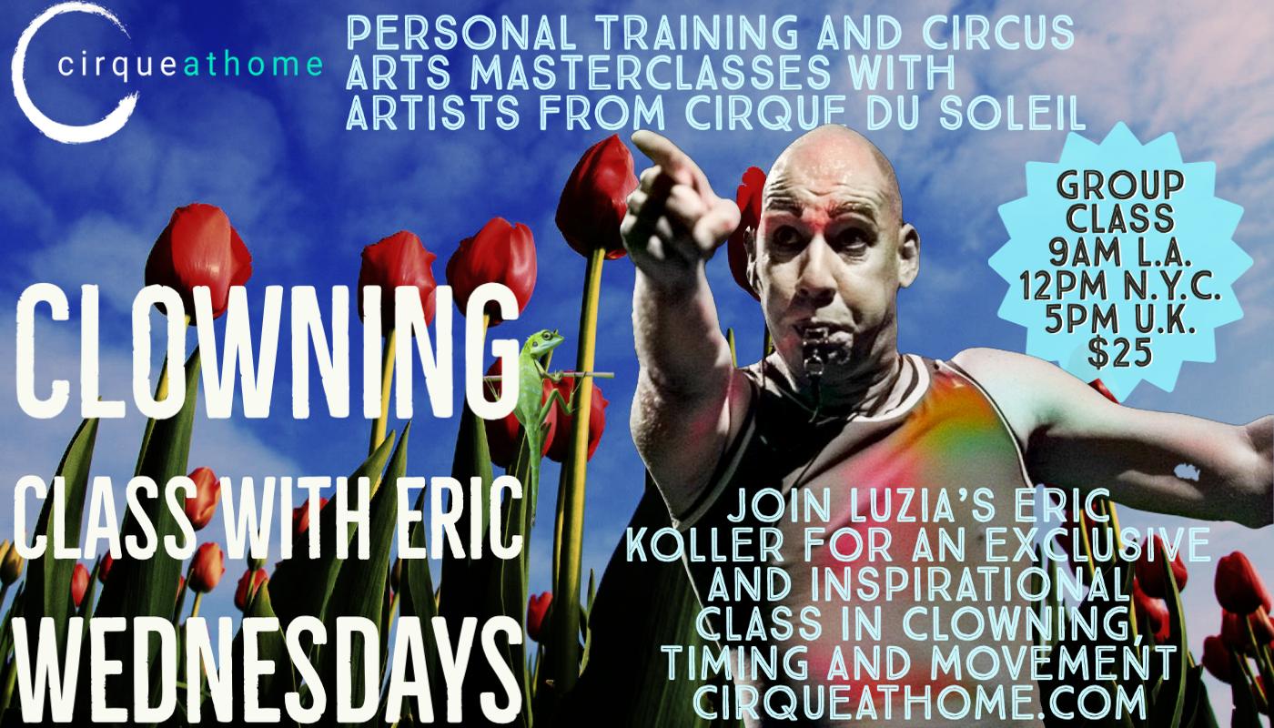 CIRQUEATHOME CLOWNING CLASS with ERIC.  - Circus Events - CircusTalk