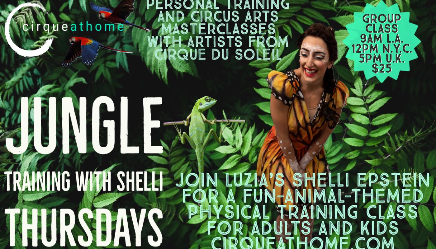 CIRQUEATHOME JUNGLE TRAINING CLASS with SHELLI. - Circus Events - CircusTalk