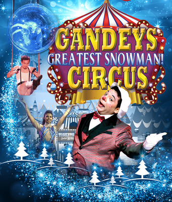 Gandeys: Greatest Snowman Circus! - Circus Events - CircusTalk