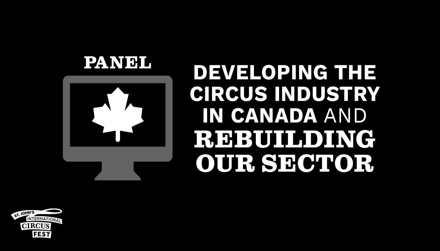 SJICF Saturday Panel: Developing the Circus Industry in Canada - Circus Events - CircusTalk