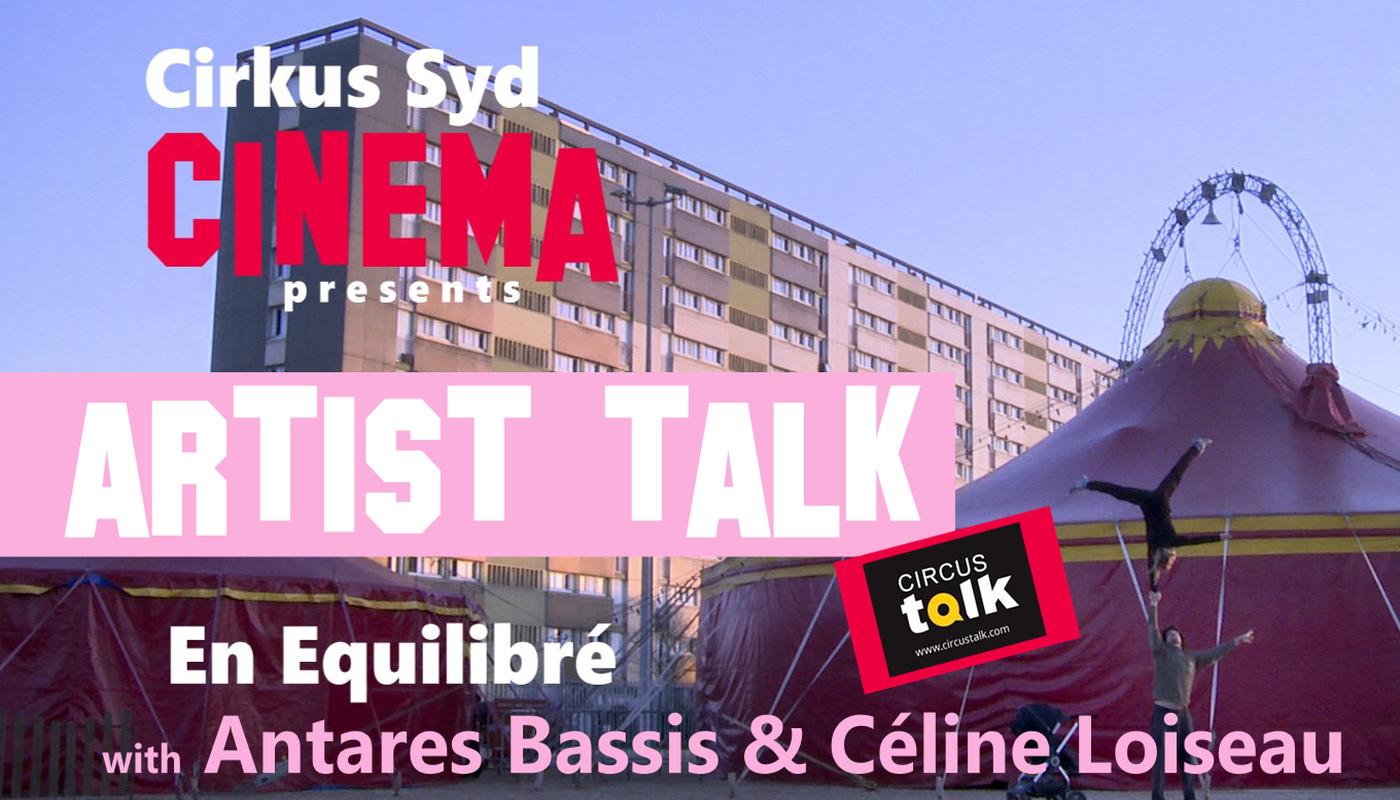 Cirkus Syd Cinema: En Equilibré ARTIST TALK  - Circus Events - CircusTalk