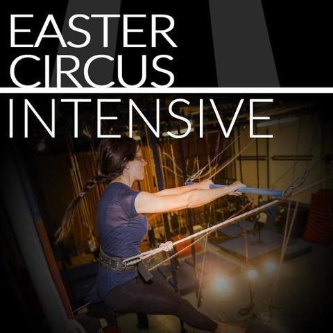 Easter Adult Intensive - Circus Events - CircusTalk