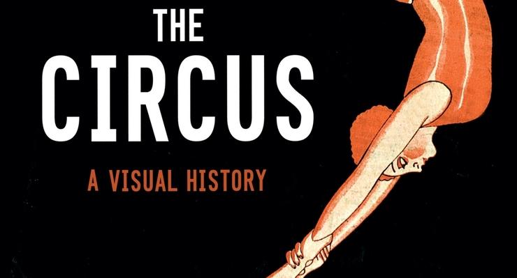 The Circus: A Visual History – Pascal Jacob - Circus Events - CircusTalk
