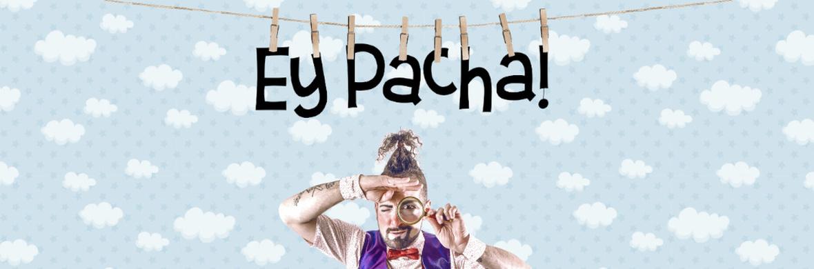 Ey Pacha! Musical Eccentric - Circus Shows - CircusTalk