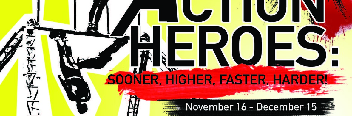 ACTION HEROES: Sooner, Higher, Faster, Harder - Circus Shows - CircusTalk