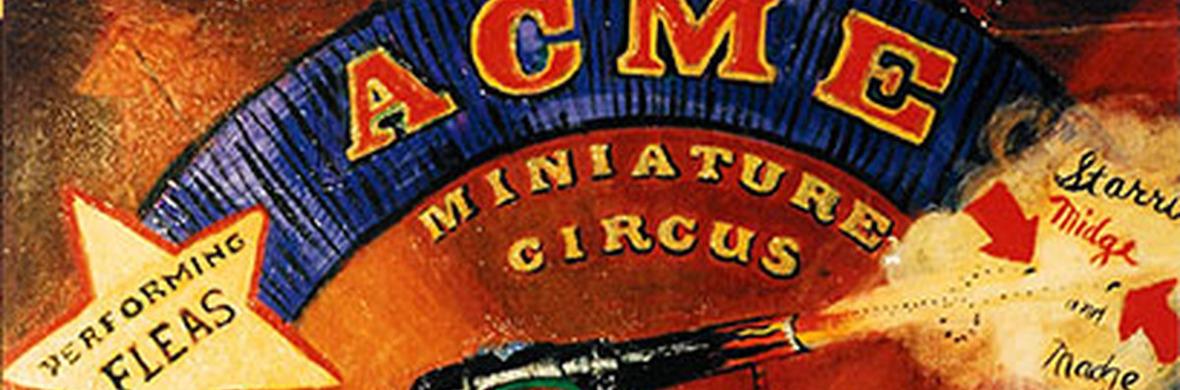 Acme Miniature Flea Circus - Circus Shows - CircusTalk