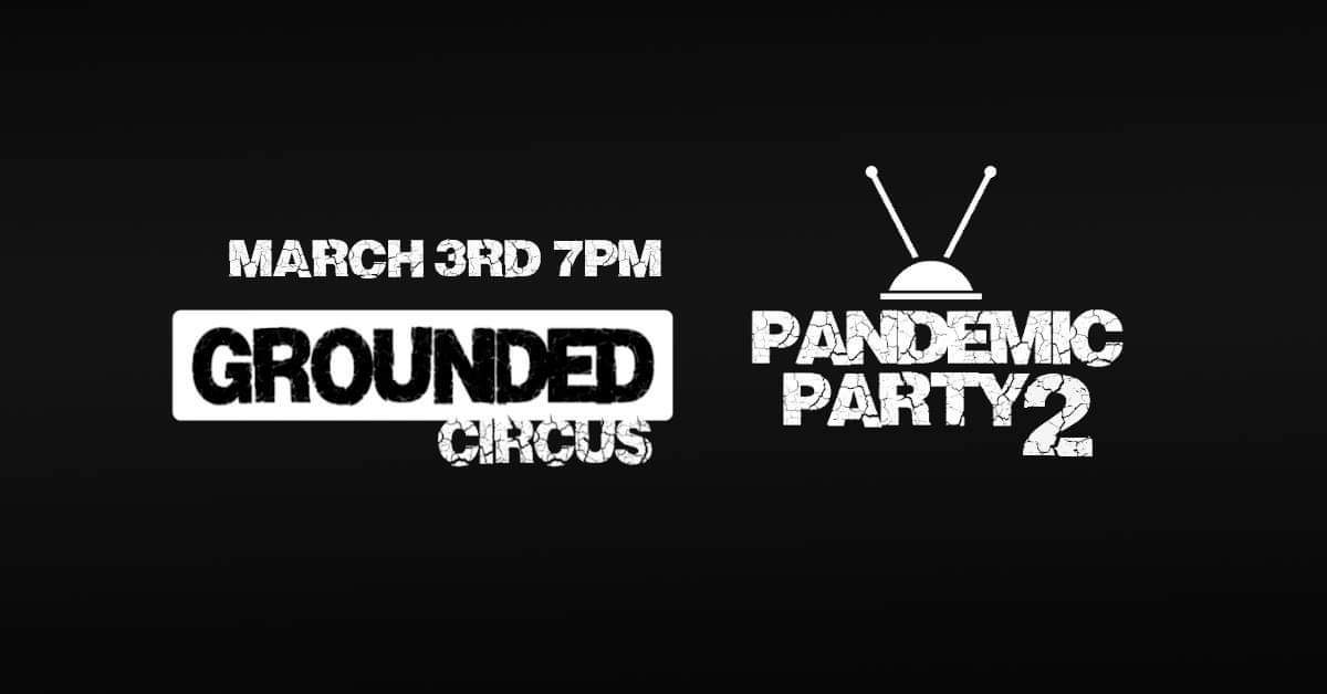 Grounded Circus presents: Pandemic Party 2 - Circus Events - CircusTalk