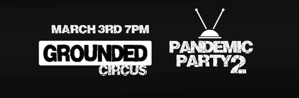 Grounded Circus presents: Pandemic Party 2 - Circus Shows - CircusTalk
