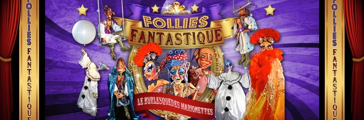 Follies Fantastique - Circus Shows - CircusTalk