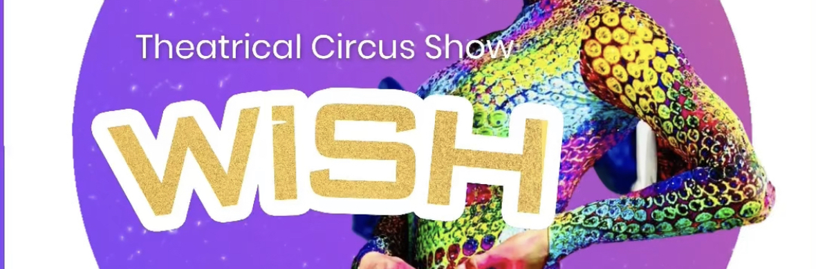 Wish  - Circus Shows - CircusTalk