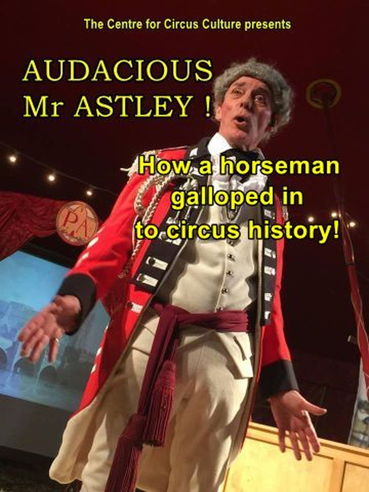 Audacious Mr Astley - Circus Events - CircusTalk