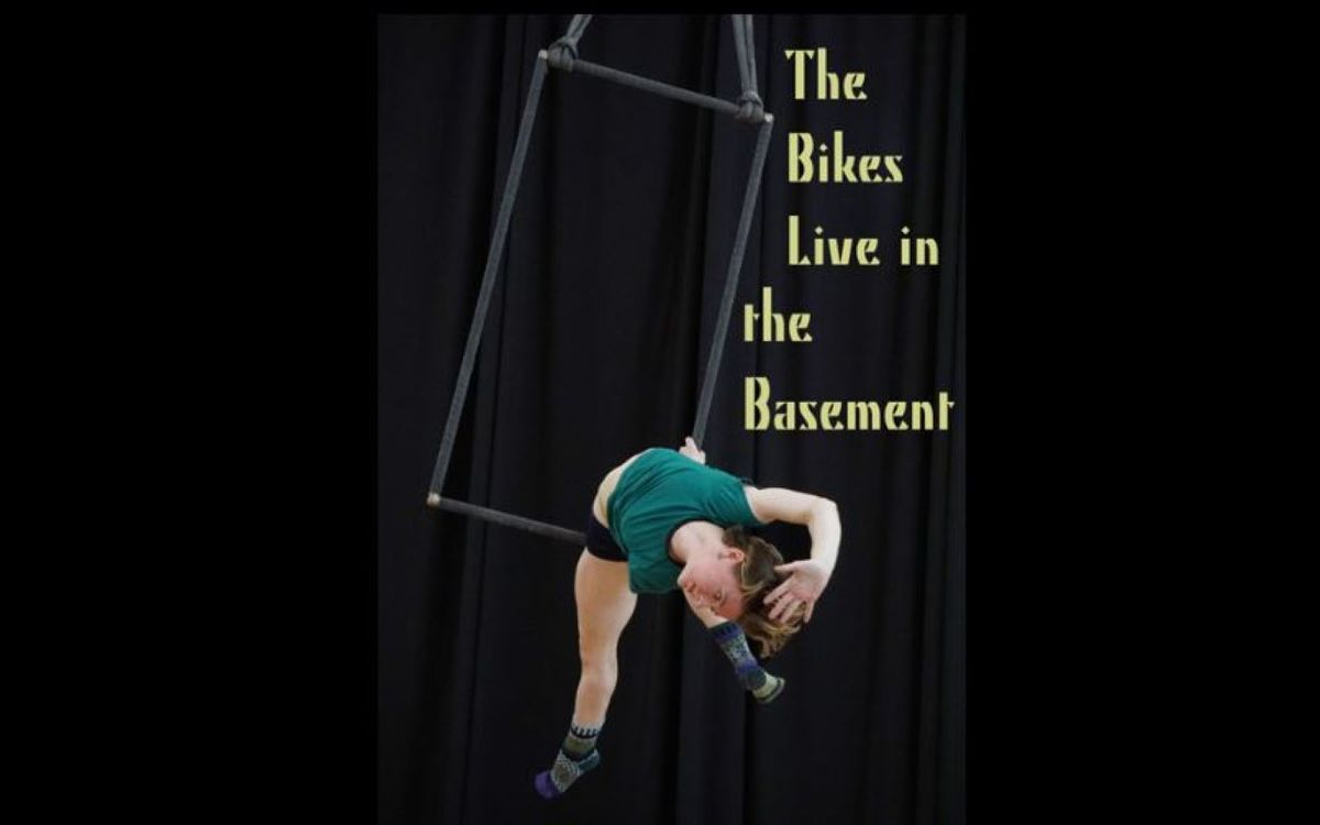 The Bikes Live in the Basement - Circus Events - CircusTalk