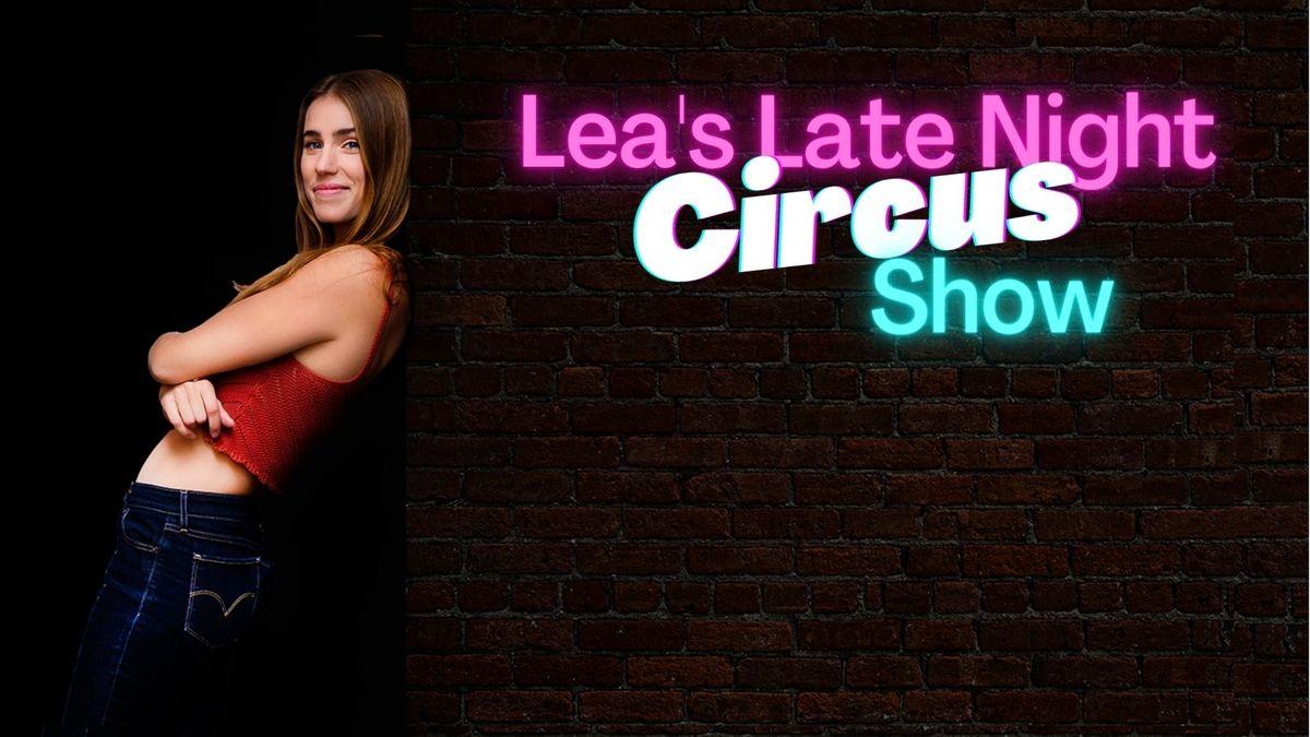 Lea's Late Night Circus Show - Circus Events - CircusTalk