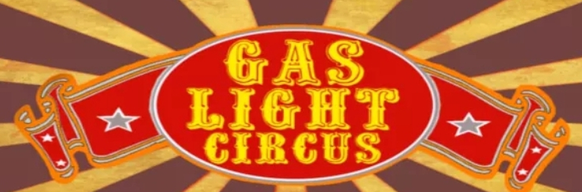 The GasLight Circus: Season 4! - Circus Shows - CircusTalk