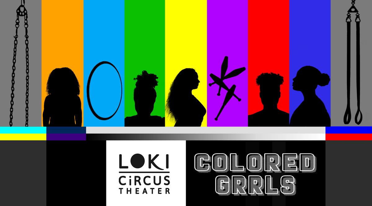 COLORED GRRLS - Circus Events - CircusTalk