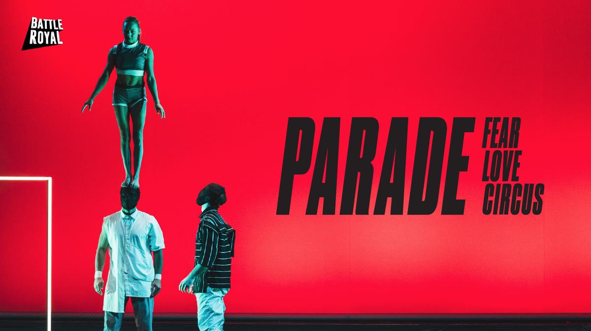 PARADE  - FEAR LOVE CIRCUS - Circus Events - CircusTalk
