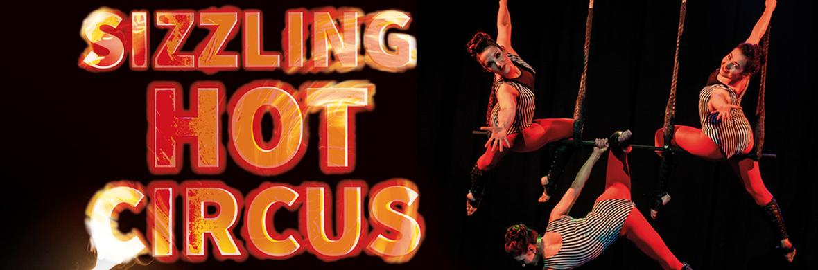 Sizzling Hot Circus - Circus Shows - CircusTalk