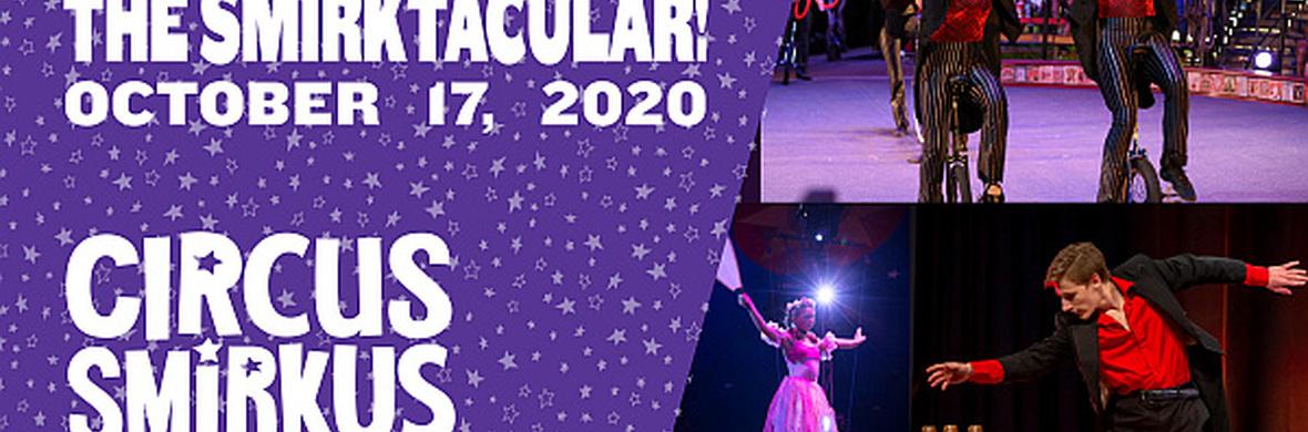 The Smirktacular Virtual Fall Gala - Circus Shows - CircusTalk