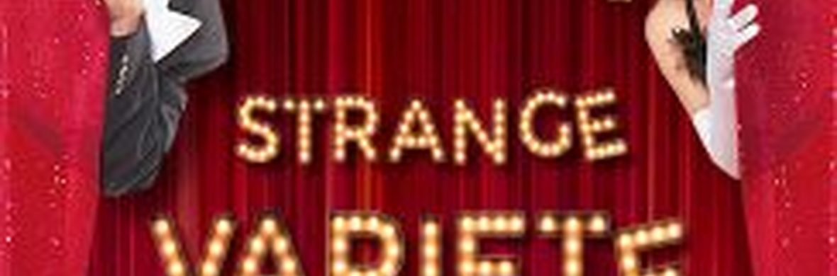 Strange Comedy Variety acts - Circus Shows - CircusTalk