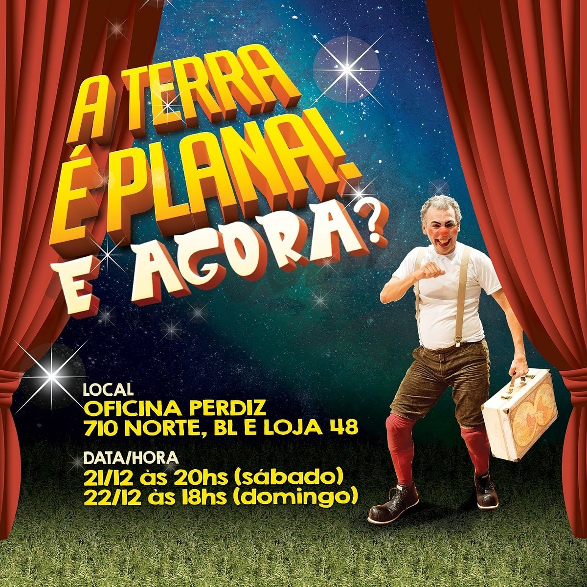 A terra eh plana! E agora?  The Earth is flat! And now? - Circus Events - CircusTalk