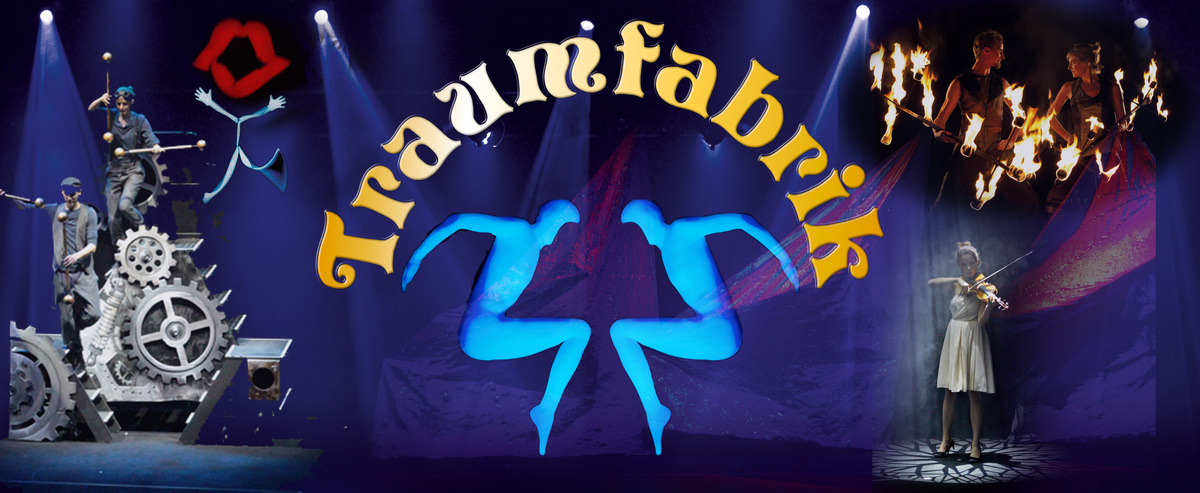 Traumfabrik - Showtheater of phantasy - Circus Events - CircusTalk