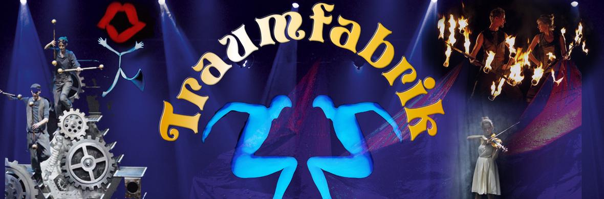 Traumfabrik - Showtheater of phantasy - Circus Shows - CircusTalk