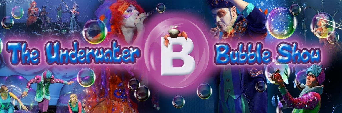 The Underwater Bubble Show - Circus Shows - CircusTalk