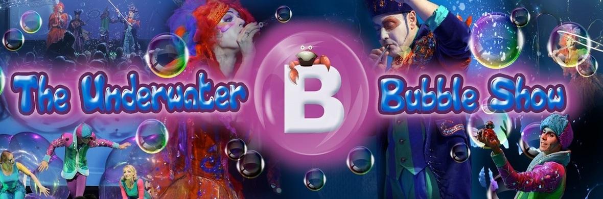 The Underwater Bubble Show - Circus Shows - CircusTalk