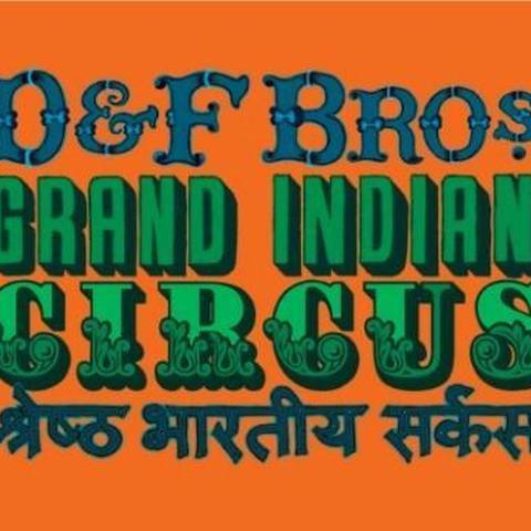 D and F Bros. Grand Indian Circus - Company - India - CircusTalk