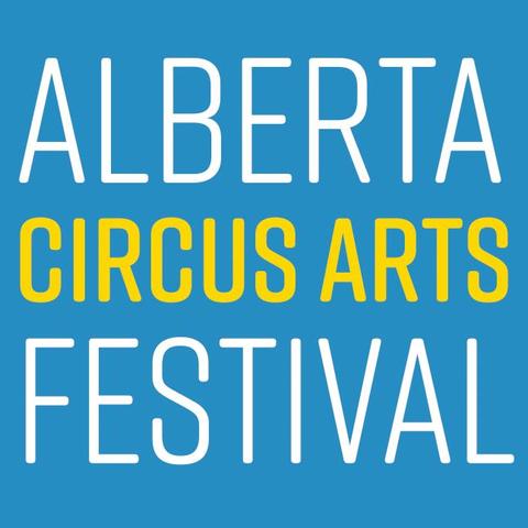 Alberta Circus Arts Festival - Festival - Canada - CircusTalk