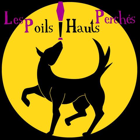 Les Poils Hauts Perchés - Company - France - CircusTalk