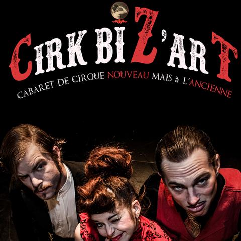 Cirk biZ'arT - Company - France - CircusTalk